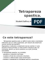 Tetrapareza Spastica -Gafincu Ana-Gabriela BFKT an III