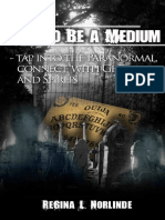 Channeling (How to Be a Medium - Tap Into the Paranormal, Connect With Ghos