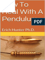How to Heal With a Pendulum_ Erich Hunter Ph.D.