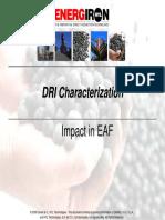 DRI Characterization DRI Characterization Impact in EAF
