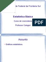 Aula 9 - Gráficos Estatísticos e Senso Escolar 2010