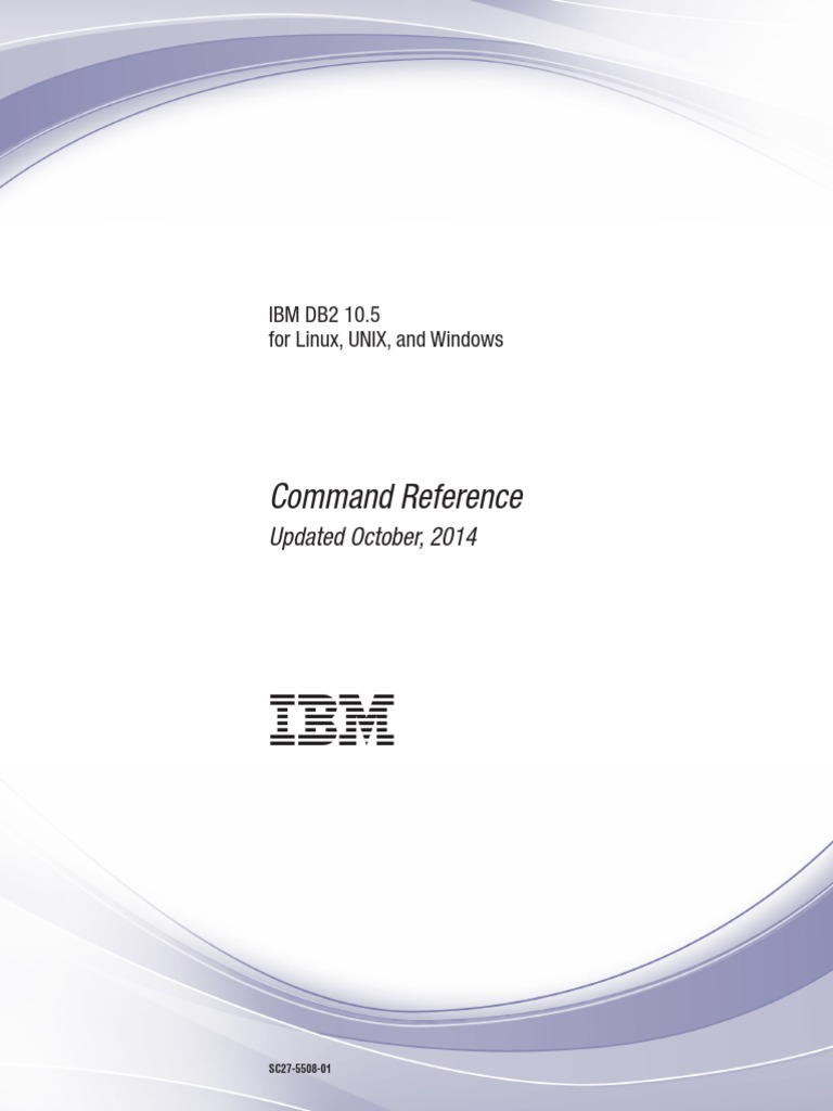 IBM DB2 10 5 for Linux, UNIX, And Windows - Command Reference