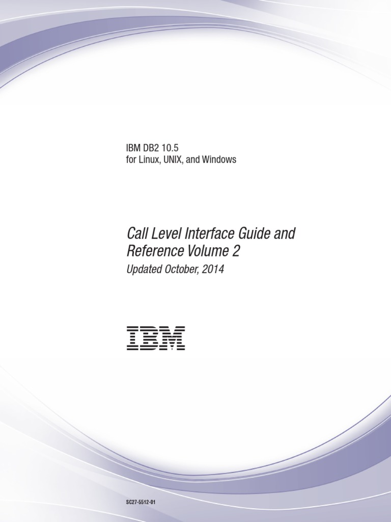 IBM DB2 10.5 for Linux, UNIX, And Windows - Call Level Interface Guide and  Reference Volume 2 | Parameter (Computer Programming) | Subroutine