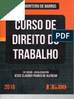 2016 Curso de Direito do Trabalho - Alice Monteiro de Barros 10ª Edição atualizado por jose Cludio Franco de Alencar.pdf