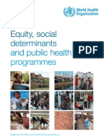 Equity, social determinants and public health programmes. WHO.