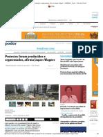 Protestos Foram Produzidos e Segmentados, Afirma Jaques Wagner - 14-03-2016 - Poder - Folha de S