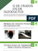 Manejo de Crudos Pesados en Oleoductos