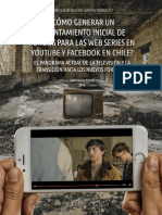 ¿CÓMO GENERAR UN LEVANTAMIENTO INICIAL DE FONDOS EN LAS WEB SERIES PARA YOUTUBE Y FACEBOOK EN CHILE? EL PANORAMA ACTUAL DE LA TELEVISIÓN Y LA TRANSICIÓN HACIA LOS NUEVOS FORMATOS