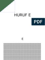 HURUF E
