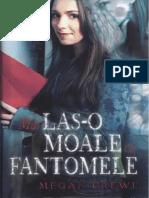 Megan Crewe - Mai Las-o Moale Cu Fantomele