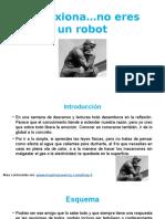 Reflexiona, No Eres Un Robot