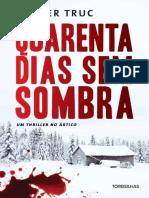 Quarenta Dias Sem Sombra - Oliver Truc