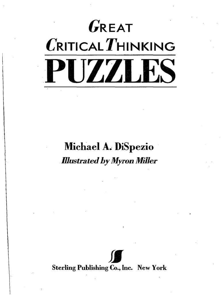 critical thinking riddles Build logical thinking skills with these addition square puzzles assemble a cipher disk and use it to decode facts about animals, explorers, plants, and other science/social studies topics this page has a nice selection of connect the dots puzzles these are great for reviewing basic counting.