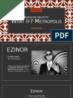 What if Metropolis Final Crit Presentation