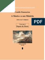 A Morte e seu Mistério - (3) Depois da Morte - Camille Flammarion