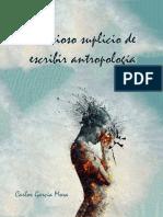 DELICIOSO SUPLICIO DE ESCRIBIR ANTROPOLOGÍA