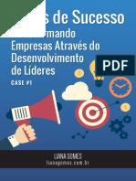 Transformando Empresas Através Do Desenvolvimento de Líderes Case 1