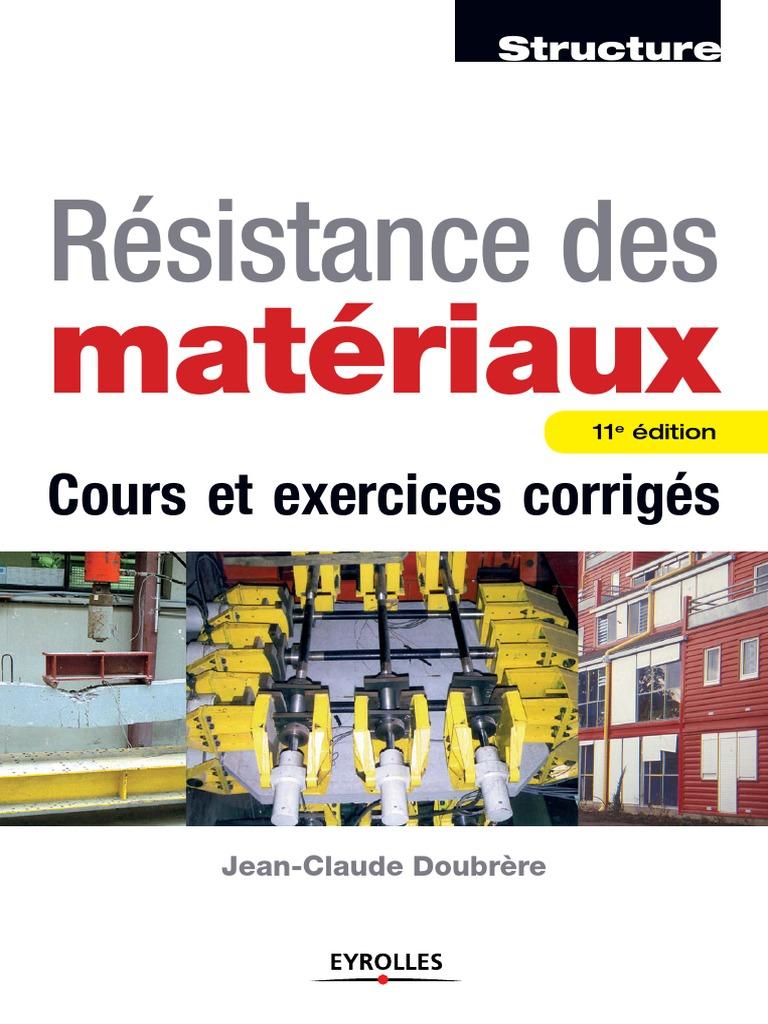 Jean-Claude Doubrère-Résistance des matériaux _ Cours et exercices corrigés-Eyrolles (2010).pdf