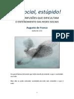 FRANCO, Augusto (2011) É o Social, Estúpido! Três Confusões Que Dificultam o Entendimento Das Redes Sociais