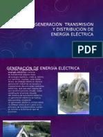 Gestion Generacion Transmision y Distribucion de Energia Electrica