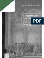 CARVALHO, José Murilo de. a Construção Da Ordem & Teatro de Sombras
