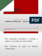 Conferência nº 10 - Software Utilitários-Virus Eletrônicos