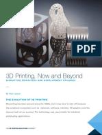 3D Printing, Now & Beyond