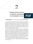 Charged particle motion in constant and uniform electromagnetic fields.