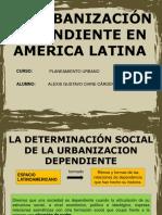 La Determinacion Social de La Urbanizacion Dependiente