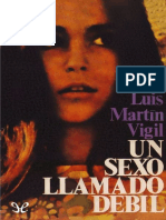 Martin Vigil, Jose Luis - Un Sexo Llamado Debil