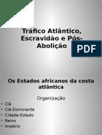 Tráfico Atlântico, Escravidão e Pós-Abolição