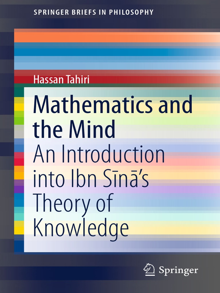Tahiri, Hassan _ Mathematics and the Mind an Introduction Into Ibn Sīnā's  Theory of Knowledge   Logic   Physics & Mathematics