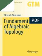 Fundamentals of Algebraic Topology (Gradua - Steven Weintraub