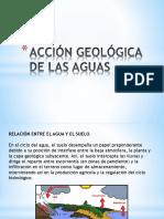 6.- Acción Geológica de Las Aguas
