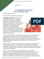 ConJur - Com Executivo e Legislativo Em Crise, o Judiciario Tomou Conta de Tudo