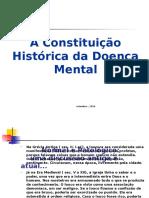 A Constituição Histórica da Doença Mental