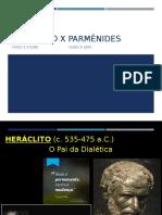 Heráclito x Parmênides