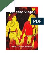 Ce Este Viata - Radu Lucian Alexandru