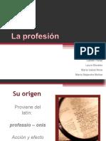 La profesion y Sus Caracteristica y Evolucion