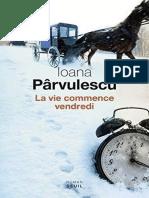 La Vie Commence Vendredi - Ioana Parvulescu