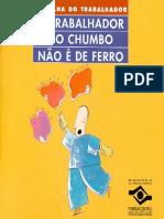O TRABALHADOR DO CHUMBO NÃO É DE FERRO - 2001 - 34p. - FUNDACENTRO.pdf