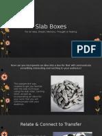 slab boxes