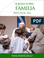 Papa Francisco - Catequesis Sobre La Familia 2015. Vol III