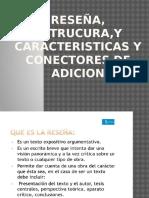 Reseña, Estrucura,y Caracteristicas y Conectores de Adicion