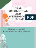 Oral Mycological Dan Bacteriological Smear