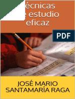 Tecnicas de Estudio Eficaz (Spanish Edition) - Jose Mario Santamaria Raga