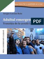 (Practica Asistenței Sociale, 8) Sergiu-Lucian Raiu-Adultul Emergent În România_ Tranziția de La Școală La Muncă-Presa Universitară Clujeană (2016)