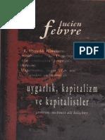 Lucien Febvre - Uygarlık, Kapitalizm Ve Kapitalistler