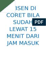 ABSEN DI CORET BILA SUDAH LEWAT 15 MENIT DARI JAM MASUK.docx