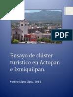 Ensayo de Clúster Turístico en Actopan e Ixmiquilpan